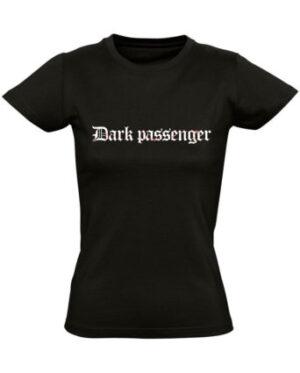 Tričko dámské černé Dark Passenger
