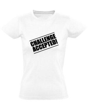 Tričko dámské bílé CHALLENGE ACCEPTED