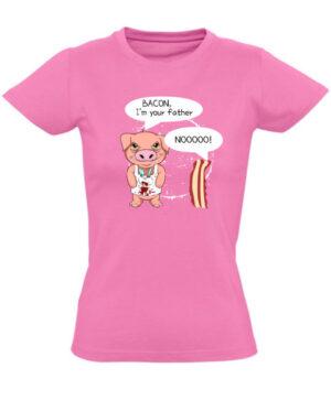 Tričko dámské růžové bacon im your father